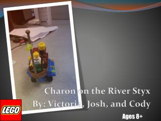 Charon on the River Styx By: Victoria, Josh, and Cody