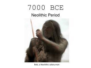 7000 BCE