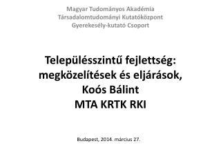 Településszintű fejlettség: megközelítések és  eljárások, Koós Bálint MTA KRTK RKI
