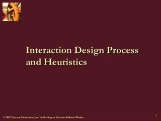 Interaction Design Process and Heuristics
