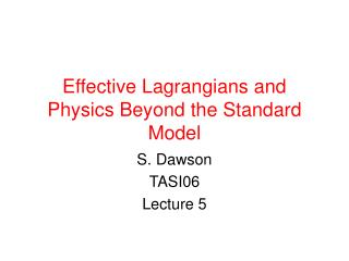 Effective Lagrangians and Physics Beyond the Standard Model