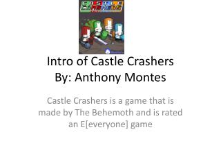 Intro of Castle Crashers By: Anthony Montes