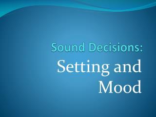 Sound Decisions :