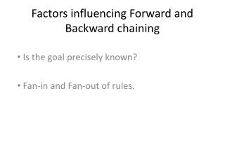 Factors influencing Forward and Backward chaining