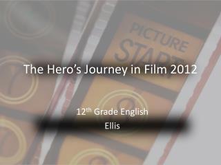The Hero's Journey in Film 2012