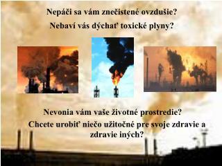 Nepáči sa vám znečistené ovzdušie?