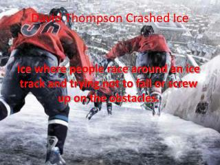 David Thompson Crashed Ice