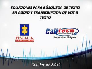 SOLUCIONES  PARA BÚSQUEDA DE TEXTO EN AUDIO Y TRANSCRIPCIÓN DE VOZ A  TEXTO