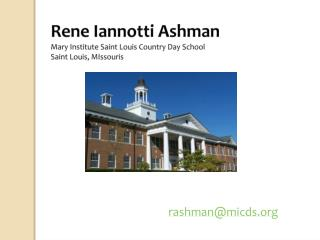Rene Iannotti Ashman Mary  Institute Saint Louis Country Day  School Saint Louis,  MIssouris