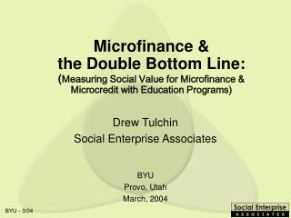 Microfinance   the Double Bottom Line: Measuring Social Value for Microfinance   Microcredit with Education Programs
