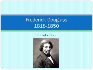 Frederick Douglass 1818-1850