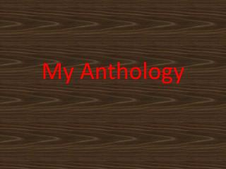 My Anthology