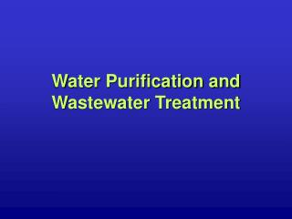 Water Purification and Wastewater Treatment