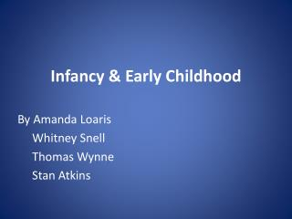 Infancy & Early Childhood