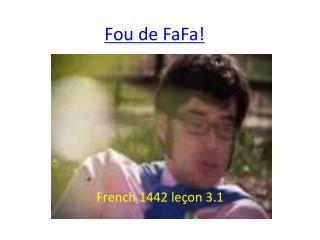 Fou de FaFa!