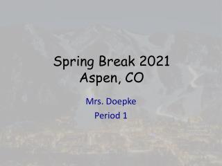 Spring Break 2021 Aspen, CO