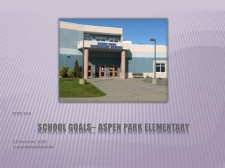 School Goals– Aspen Park Elementary