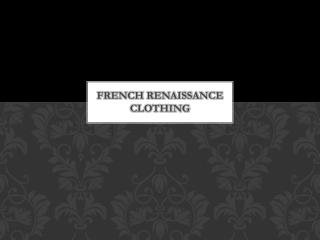 French Renaissance Clothing