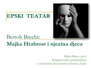 EPSKI  TEATAR Bertolt Brecht:  Majka Hrabrost i njezina djeca