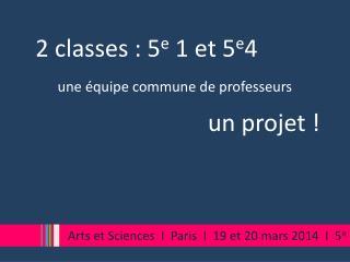 2 classes : 5 e  1 et 5 e 4