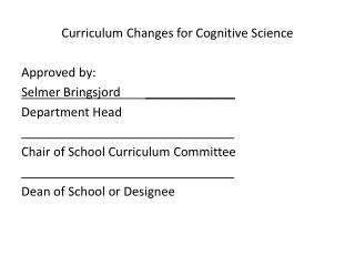 Curriculum Changes for Cognitive Science