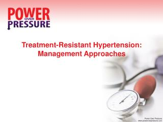 Treatment-Resistant Hypertension: Management Approaches