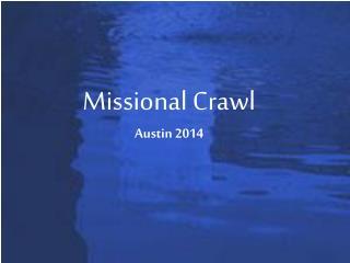 Missional Crawl