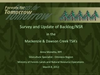 Survey and Update of Backlog/NSR in the Mackenzie & Dawson Creek TSA's Anna  Monetta , RPF