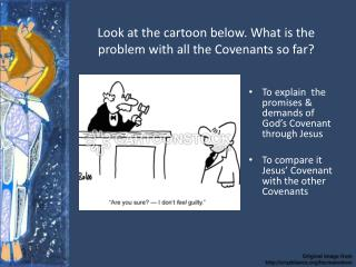 Look at the cartoon below. What is the problem with all the Covenants so far?