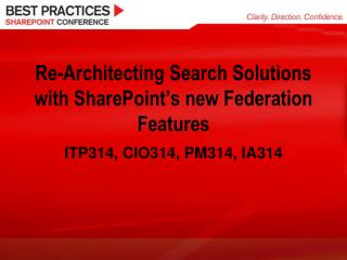 Re-Architecting Search Solutions with SharePoint�s new Federation Features
