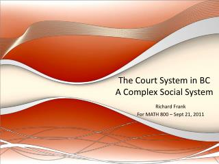 The Court System in BC A Complex Social System