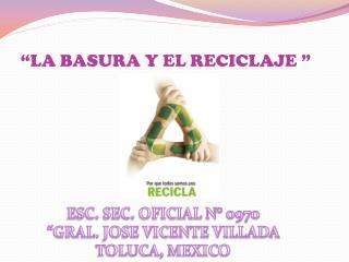 """""""LA BASURA Y EL RECICLAJE """""""