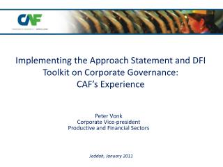 Implementing the Approach Statement and DFI Toolkit on Corporate Governance:  CAF's Experience