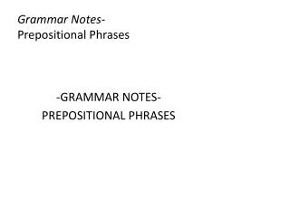 Grammar Notes- Prepositional Phrases