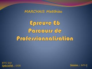 Epreuve E6  Parcours de Professionnalisation
