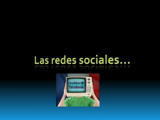 Las redes sociales…