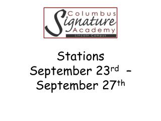 Stations  September 23 rd   � September 27 th