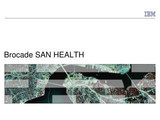 Brocade SAN HEALTH