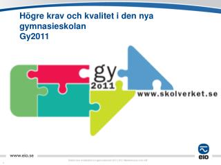H gre krav och kvalitet i den nya gymnasieskolan Gy2011