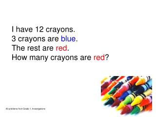 I have 12 crayons. 3 crayons are  blue . The rest are  red . How many crayons are  red ?