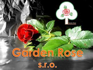Garden  Rose  s.r.o.
