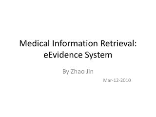 Medical Information Retrieval:  eEvidence  System
