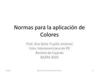 Normas para la aplicación de Colores