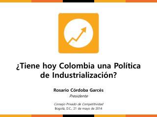 ¿Tiene hoy Colombia una Política de Industrialización?