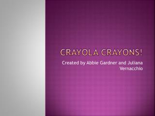 Crayola Crayons!