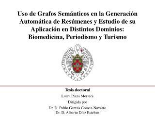 Tesis doctoral Laura  Plaza Morales Dirigida por  Dr . D. Pablo  Gervás Gómez-Navarro