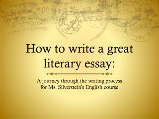 How to write  a great literary  essay: