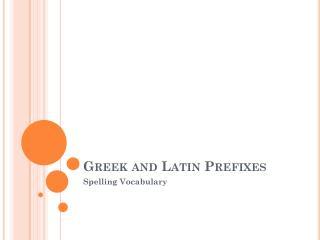 Greek and Latin Prefixes