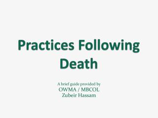 A brief guide provided by OWMA / MBCOL  Zubeir Hassam