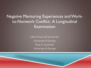 Negative Mentoring Experiences and Work-to-Nonwork Conflict:  A Longitudinal Examination